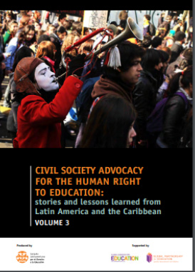 Civil society advocacy for the human right to education: stories and lessons learned from Latin America and the Caribbean (Volume 3)