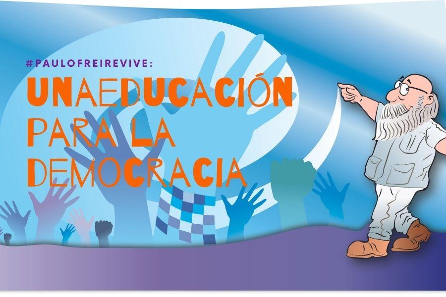 #PauloFreireVive… e é vital para fortalecer nossas democracias