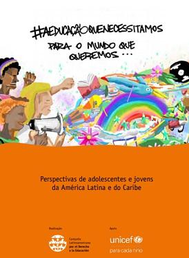 A Educação que Necessitamos para o Mundo que Queremos – Perspectivas de adolescentes e jovens da América Latina e Caribe