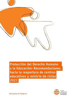 Documento de Trabajo - Protección del Derecho Humano a la Educación: Recomendaciones hacia la Reapertura de centros educativos y reinicio de ciclos 2021