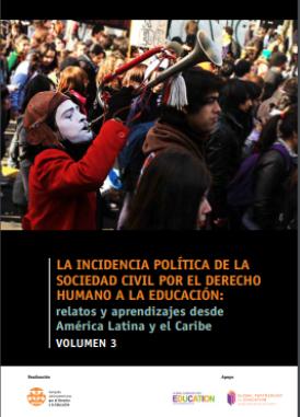 La incidencia política por el derecho humano a la educación: relatos y aprendizajes desde América Latina y el Caribe (Volumen III)