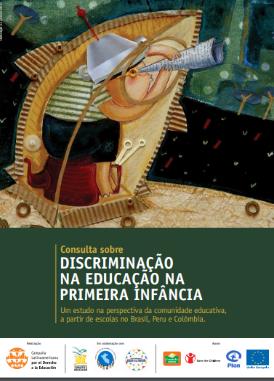 Consulta sobre discriminação na educação na primeira infância:  Um estudo na perspectiva da comunidade educativa, a partir de escolas no Brasil, Peru e Colômbia