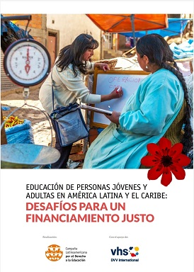 Educación de Personas Jóvenes y Adultas en América Latina y el Caribe: desafíos para un financiamiento justo