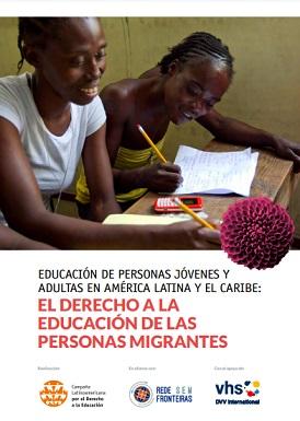 Educación de Personas Jóvenes y Adultas en América Latina y el Caribe: el derecho a la educación de las personas migrantes