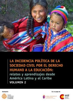 La incidencia política de la sociedad civil por el derecho humano a la educación: relatos y aprendizajes desde América Latina y el Caribe – Volumen 2