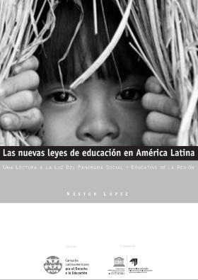 Las nuevas leyes de educación en América Latina: Una lectura a la luz del panorama social y educativo de la región