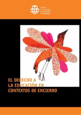 El Derecho a la Educación en Contextos de Encierro – Política y Prácticas en América Latina y el Caribe