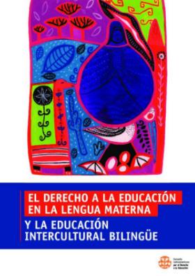 El derecho a la educación en la lengua materna y la educación intercultural bilingüe