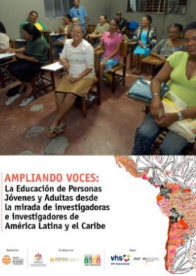 Ampliando Voces: La Educación de Personas Jóvenes y Adultas desde la mirada de investigadoras e investigadores de América Latina y el Caribe