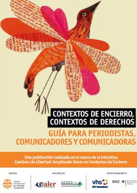 Contextos de Encierro, Contextos de Derechos - Guía para periodistas, comunicadoras y comunicadores