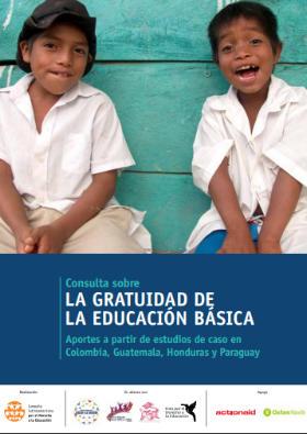 Gratuidad de la Educación Básica en América Latina y el Caribe – Aportes a partir de estudios de caso en Colombia, Guatemala, Honduras y Paraguay