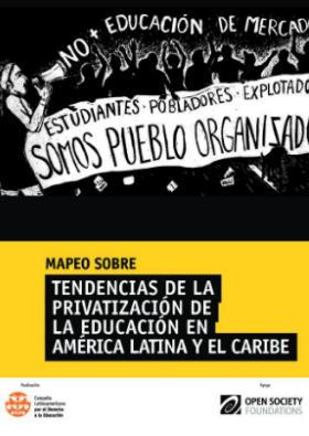 Mapeo sobre Tendencias de la Privatización de la Educación en América Latina y el Caribe