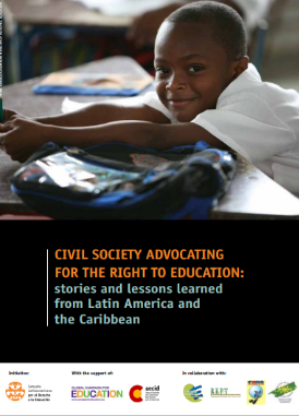 Civil Society Advocating for the Right to Educacion: stories and lessons learned from Latin America and the Caribbean
