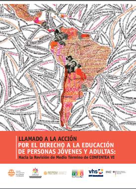 Llamado a la acción por el derecho a la Educación de Personas Jóvenes y Adultas: Hacia la Revisión de Medio Término de CONFINTEA VI